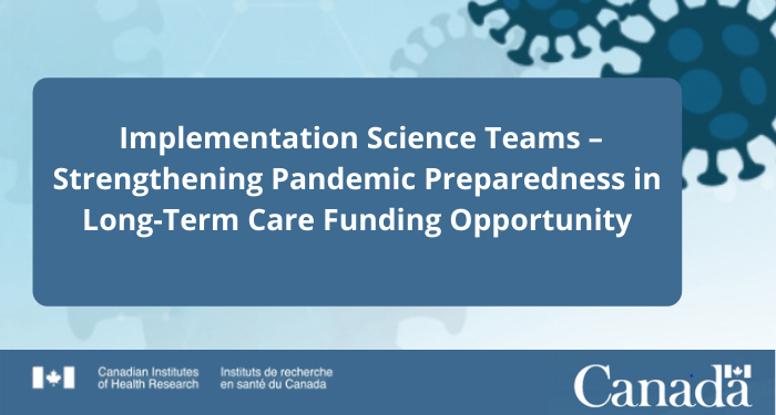 Implementation Science Teams – Strengthening Pandemic Preparedness in Long-Term Care Funding Opportunity