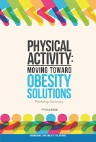 Physical Activity: Moving Toward Obesity Solutions